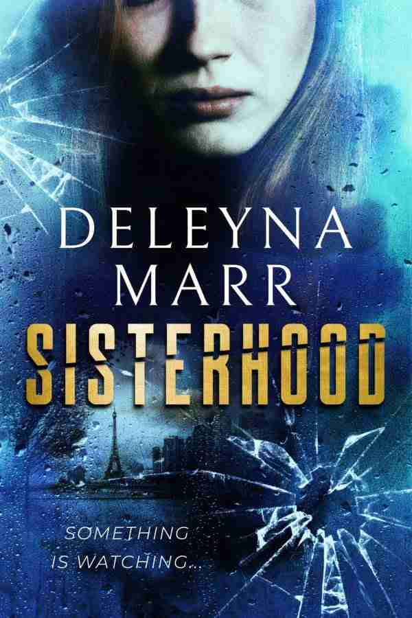 Sisterhood by Deleyna Marr Cover - woman with Paris background and shattered glass
