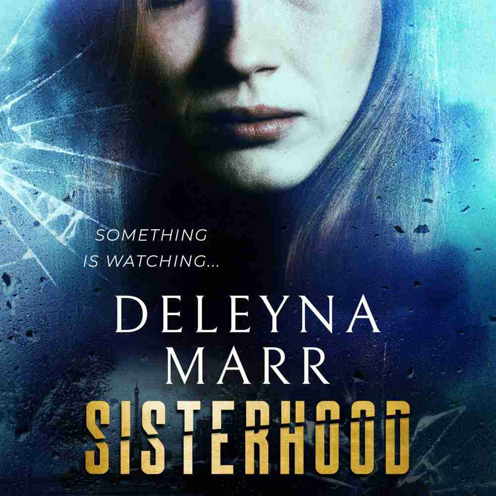Sisterhood by Deleyna Marr
